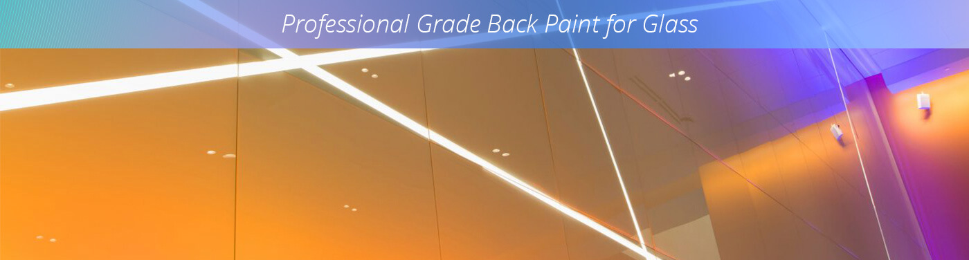 Professional Back Painted Glass by Glass Paint Technology Inc.
